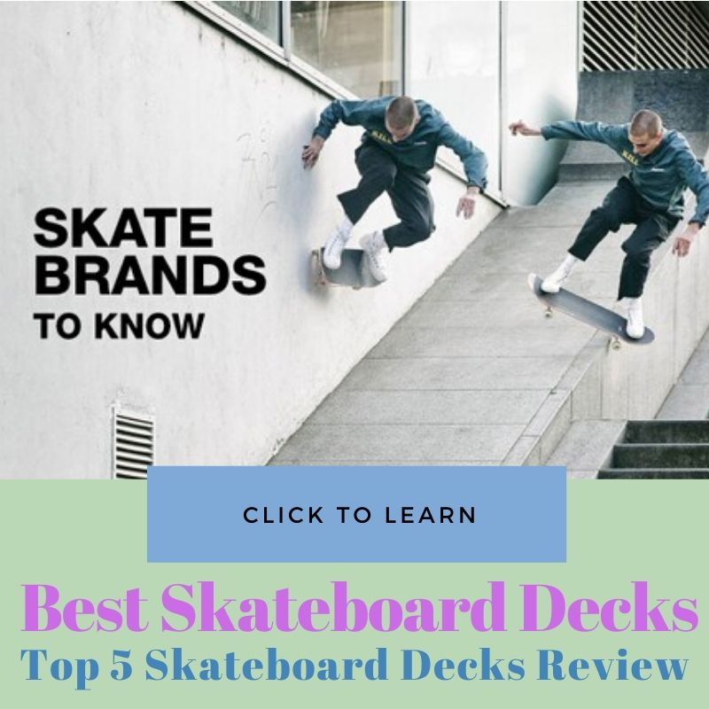 Best Skateboard Decks Reviews