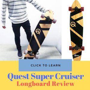 Quest Skateboard Super Cruiser Longboard Review